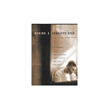 Behind A Convict's Eyes: Doing Time in a Modern Prison (Wadsworth Contemporary Issues in Crime & Justice), New (9780534635176)