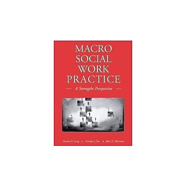 Macro Social Work Practice: A Strengths Perspective (with InfoTrac), New Book (9780534640439)