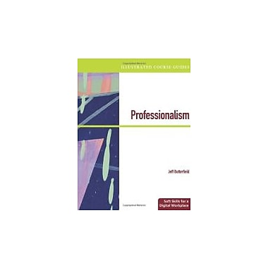 Illustrated Course Guides: Professionalism - Soft Skills for a Digital Workplace, New Book (9780538469784)