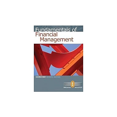 Fundamentals of Financial Management, Concise 7th Edition, Used Book (9780538477116)