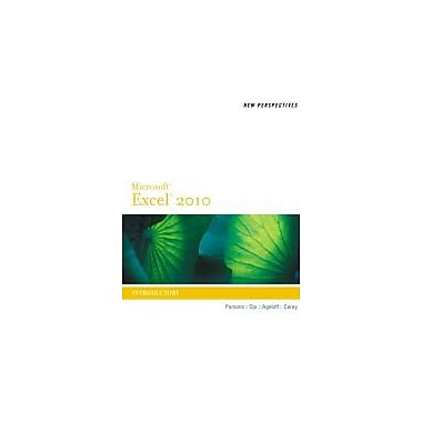 New Perspectives on Microsoft Excel 2010, Introductory (New Perspectives Series New Perspectives)