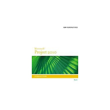 New Perspectives on Microsoft Project 2010: Introductory (New Perspectives (Course Technology Paperback))