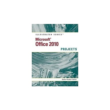 Microsoft Office 2010: Illustrated Projects (Illustrated (Course Technology)), New Book (9780538748483)