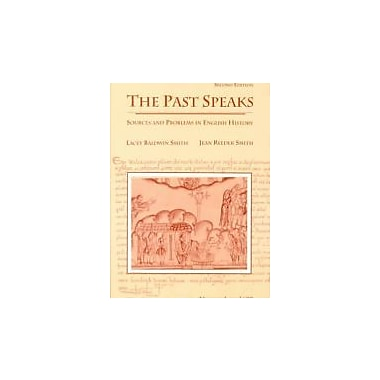 Past Speaks: Sources and Problems in English History, Vol. 1: To 1688 (v. 1)