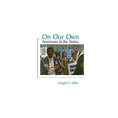 On Our Own: Americans in the Sixties, New Book (9780669247770)