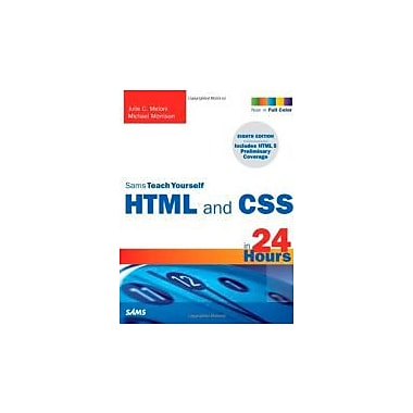 Sams Teach Yourself HTML and CSS in 24 Hours (Includes New HTML 5 Coverage) (8th Edition), New Book (9780672330971)