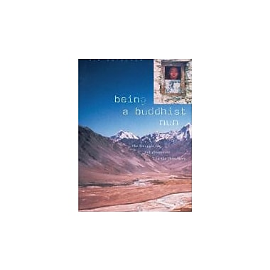 Being a Buddhist Nun: The Struggle for Enlightenment in the Himalayas, New Book (9780674012875)