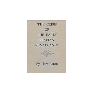 Crisis of the Early Italian Renaissance, New Book (9780691007526)