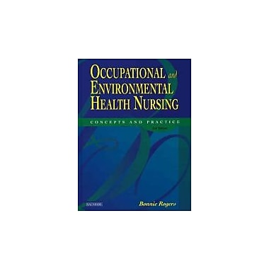 Occupational and Environmental Health Nursing: Concepts and Practice, New Book (9780721685113)