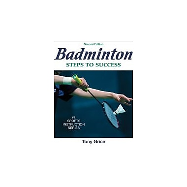 Badminton: Steps to Success - 2nd Edition (Steps to Success Activity Series), New Book (9780736072298)