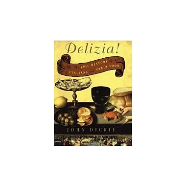 The Delizia!: The Epic History of the Italians and Their Food, Used Book (9780743278072)