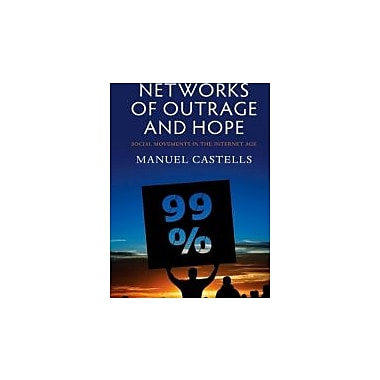 Networks of Outrage and Hope: Social Movements in the Internet Age, New Book (9780745662855)