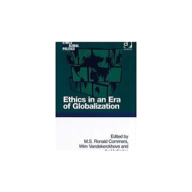 Ethics in an Era of Globalization (Ethics and Global Politics), New Book (9780754671954)