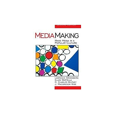 MediaMaking: Mass Media in a Popular Culture, Used Book (9780761925446)
