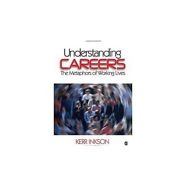 Understanding Careers: The Metaphors of Working Lives, New Book (9780761929505)
