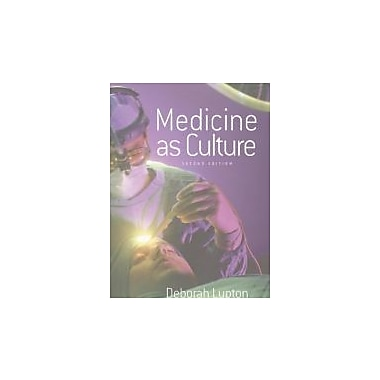 Medicine as Culture: Illness, Disease and the Body in Western Societies, Used Book (9780761940302)