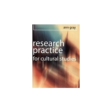 Research Practice for Cultural Studies: Ethnographic Methods and Lived Cultures, New Book (9780761951759)
