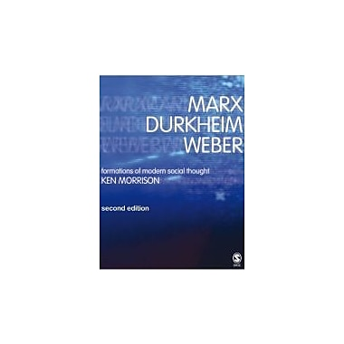 Marx, Durkheim, Weber: Formations of Modern Social Thought, Used Book (9780761970569)