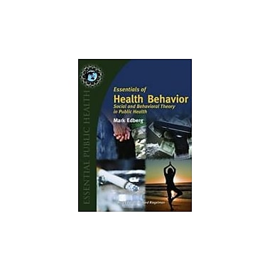 Essentials Of Health Behavior: Social And Behavioral Theory In Public Health, New Book (9780763737962)