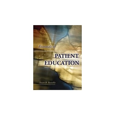 Essentials Of Patient Education, New Book (9780763748425)