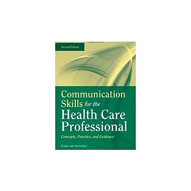 Communication Skills For The Health Care Professional: Concepts, Practice, And Evidence, New Book (9780763755577)