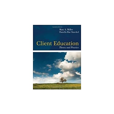 Client Education: Theory And Practice, New Book (9780763774127)