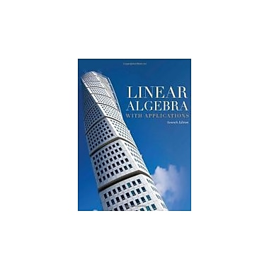 Linear Algebra With Applications (Jones and Bartlett Publishers Series in Mathematics. Linear), New Book (9780763782481)