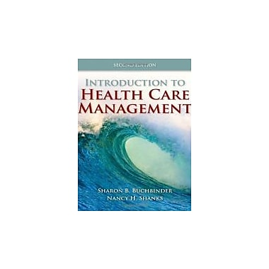 Introduction To Health Care Management, New Book (9780763790868)