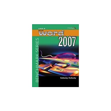 Benchmark Series: Microsoft Word 2007 Level 2 - Windows XP Version-W/CD, Used Book (9780763830014)