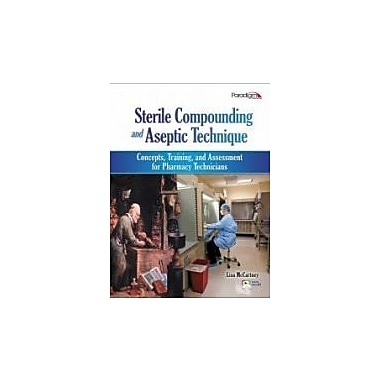 Sterile Compounding and Aseptic Technique: Concepts Training and Assessment for Pharmacy Technicians, New Book (9780763840839)