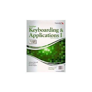 Paradigm Keyboarding and Applications I: Sessions 1-60 Using Microsoft(R) Word 2010, New Book (9780763847883)