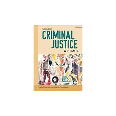 CANADIAN CRIMINAL JUSTICE: A PRIMER: Second Edition, New Book (9780774736732)