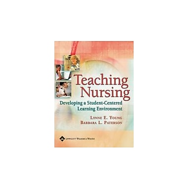 Teaching Nursing: Developing A Student-Centered Learning Environment, Used Book (9780781757720)