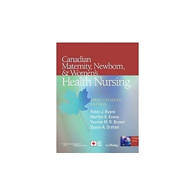 Canadian Maternity, Newborn, & Women's Health Nursing: First Canadian Edition, New Book (9780781788366)