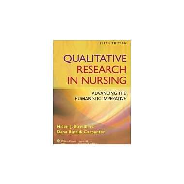 Qualitative Research in Nursing: Advancing the Humanistic Imperative, New Book (9780781796002)