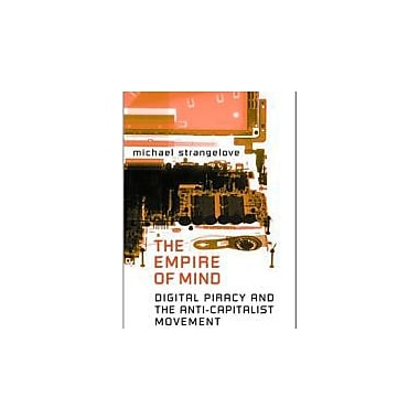 The Empire of Mind: Digital Piracy and the Anti-Capitalist Movement (Digital Futures), New Book (9780802038180)