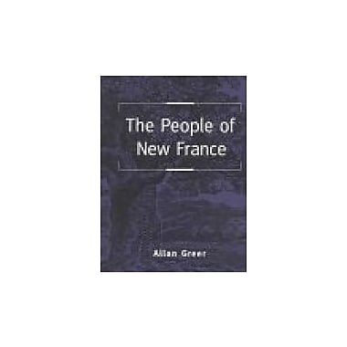 The People of New France (Themes in Canadian Social History), New Book (9780802078162)