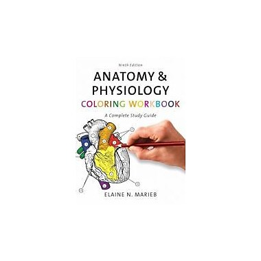 Anatomy & Physiology Coloring Workbook: A Complete Study Guide (9th Edition), New Book (9780805347784)
