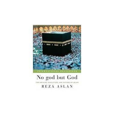 No god but God (Updated Edition): The Origins, Evolution, and Future of Islam, Used Book (9780812982442)
