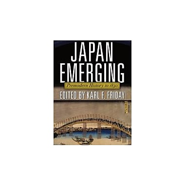 Japan Emerging: Premodern History to 1850, New Book (9780813344836)