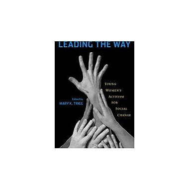 Leading the Way: Young Women's Activism for Social Change, Used Book (9780813546858)