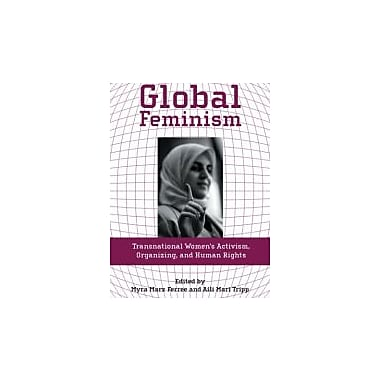 Global Feminism: Transnational Women's Activism, Organizing, and Human Rights, Used Book (9780814727362)