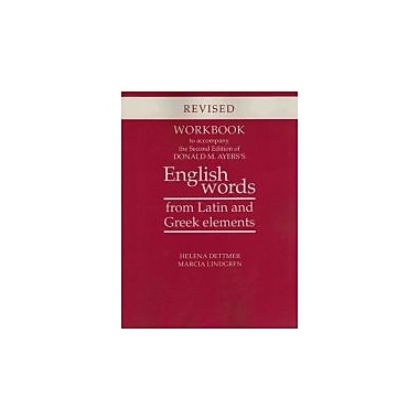Workbook to Accompany the 2nd Edition of Donald M. Ayers's English Words from Latin & Greek Elements, New (9780816523184)