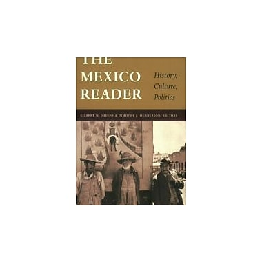 The Mexico Reader: History, Culture, Politics (The Latin America Readers), New Book (9780822330424)