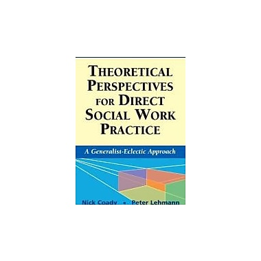 Theoretical Perspectives for Direct Social Work Practice: A Generalist-Eclectic Approach, New (9780826102867)