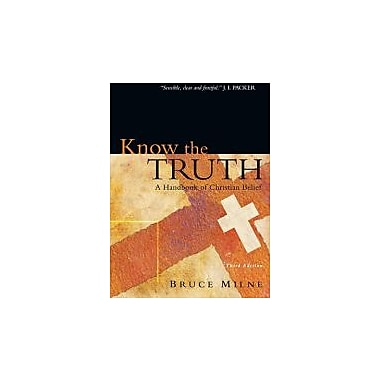 Know the Truth: A Handbook of Christian Belief, Used Book (9780830825769)