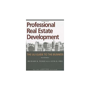 Professional Real Estate Development: The ULI Guide to the Business, Second Edition, New Book (9780874208948)