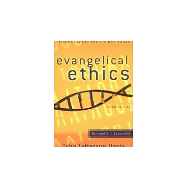 Evangelical Ethics: Issues Facing the Church Today, New Book (9780875526225)