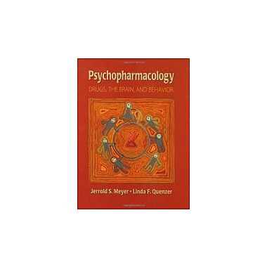 Psychopharmacology: Drugs, the Brain and Behavior, New Book (9780878935345)