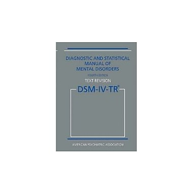 Diagnostic and Statistical Manual of Mental Disorders, 4th Edition, Text Revision (DSM-IV-TR), New Book (9780890420256)